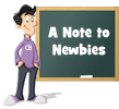 A note to Newbie